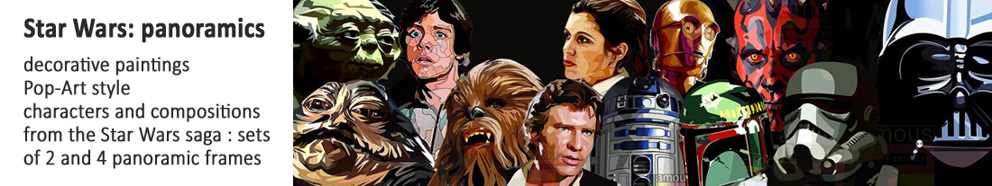 paintings style Pop Art - Star Wars - panoramic sets - to buy